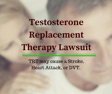 Testosterone Lawsuit- Testosterone Replacement Therapy May Cause Stroke, DVT, or Heart Attack