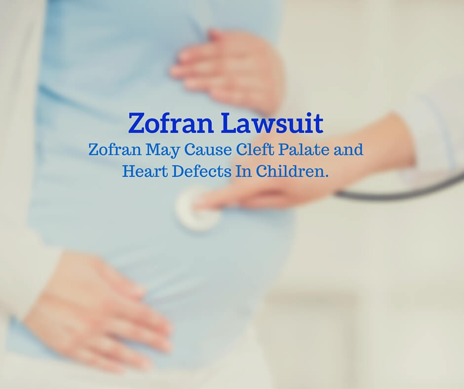Zofran-Lawsuit- May cause cleft palate and heart defects in children