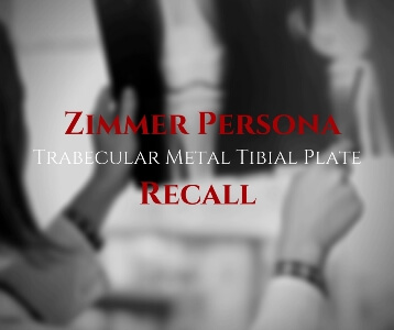 Zimmer Persona Trabecular Metal Tibial Plate Knee Recall Lawsuit