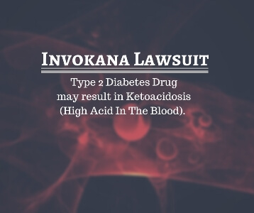Invokana Lawsuit- Type 2 Diabetes Drug May Cause Ketoacidosis